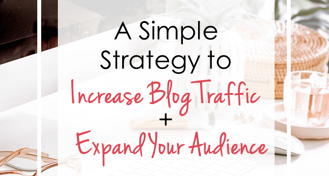 A Simple Strategy to Increase Blog Traffic and Expand Your Audience