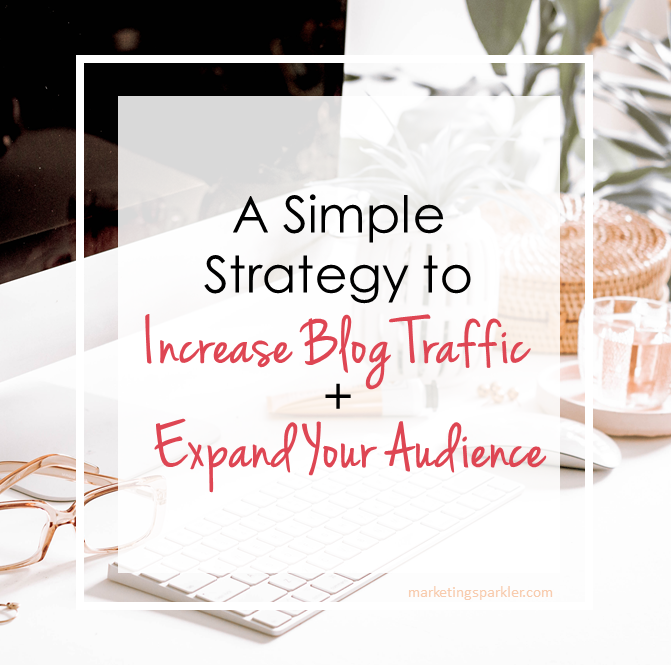 Simple Strategy to Increase Blog Traffic and Expand Your Audience