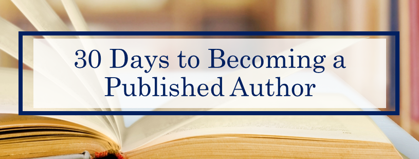 30 Days to Becoming A Published Author