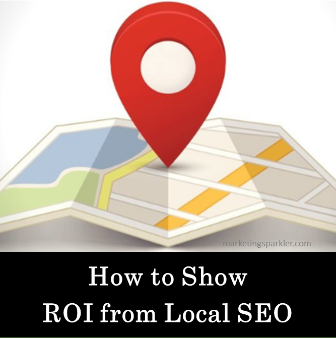 How to show ROI from Local SEO