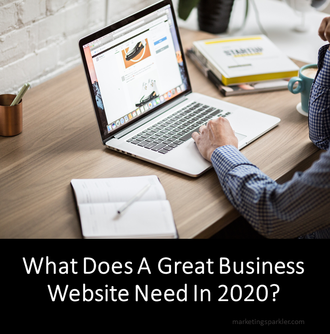 What Does A Great Business Website Need In 2020