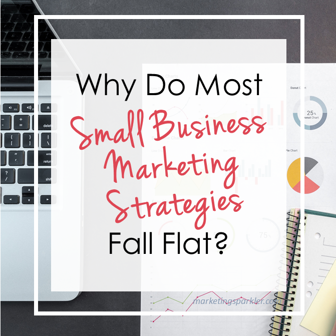 Why do most small business marketing strategies fall flat