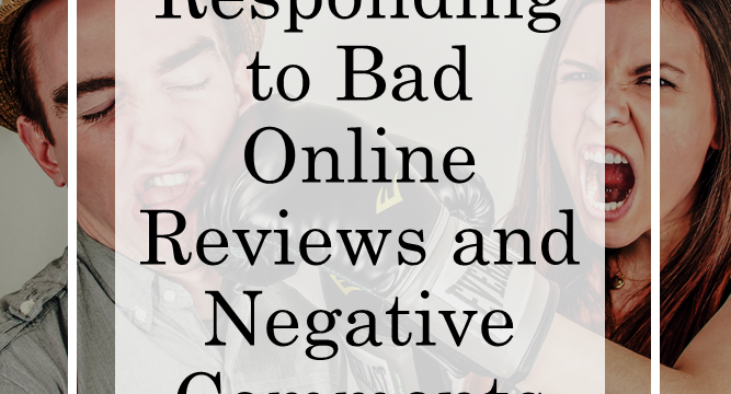 Responding to Bad Online Reviews and Negative Comments