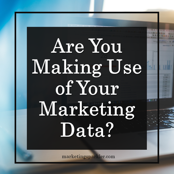 Are You Making Use of Your Marketing Data