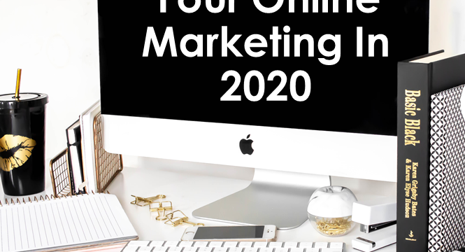 How To Boss Your Online Marketing In 2020