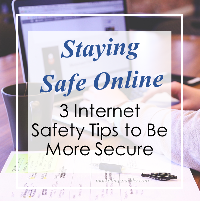 Staying Safe Online 3 Internet Safety Tips to Be More Secure