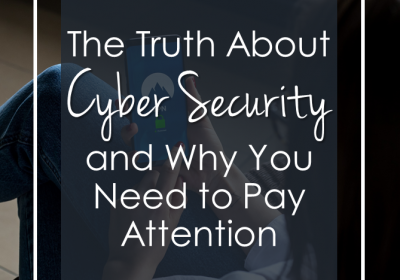 The Truth About Cybersecurity and Why You Need to Pay Attention