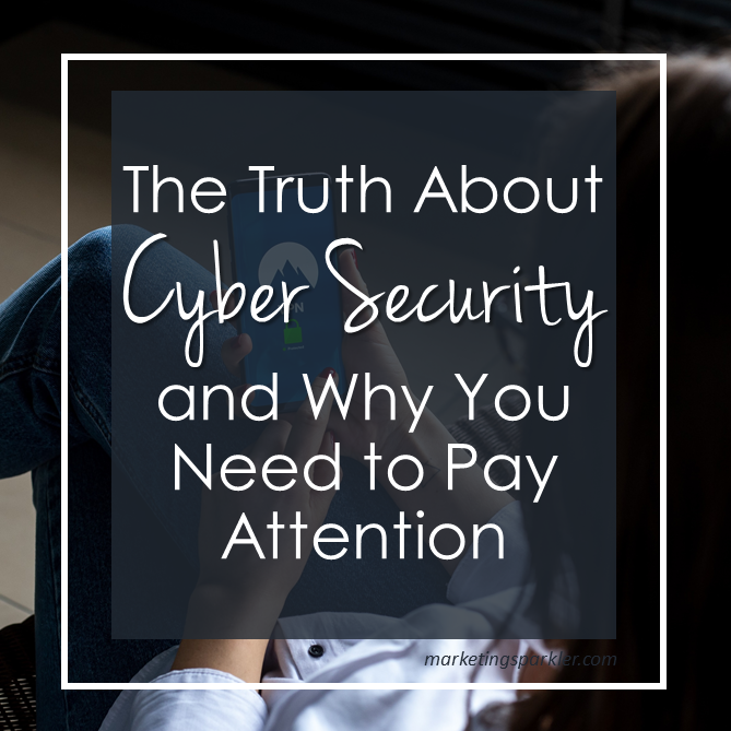 Truth about cyber security and why you need to pay attention