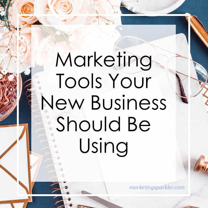 Marketing Tools Your New Business Should Be Using
