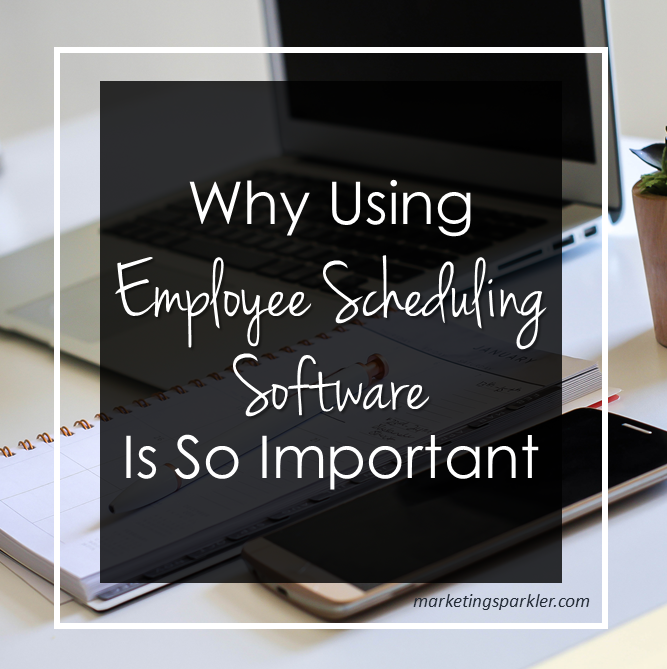 Why Using Employee Scheduling Software Is So Important