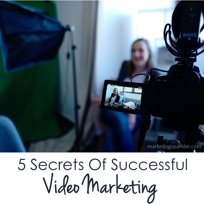 5 Secrets to Successful Video Marketing
