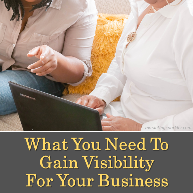 What You Need to Gain Visibility For Your Business