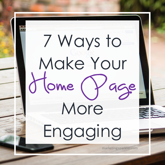 7 Ways to Make Your Home Page More Engaging