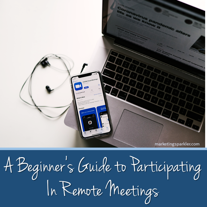 Beginners Guide to Participating In Remote Meetings