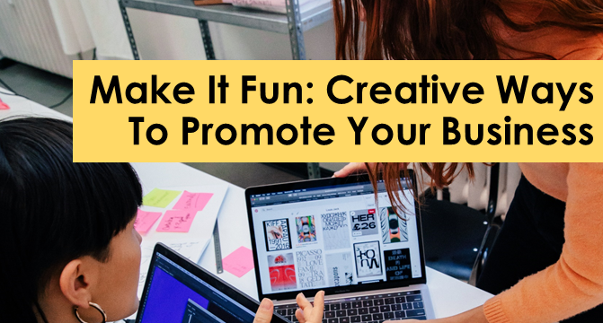 Creative Ways to Promote Your Business