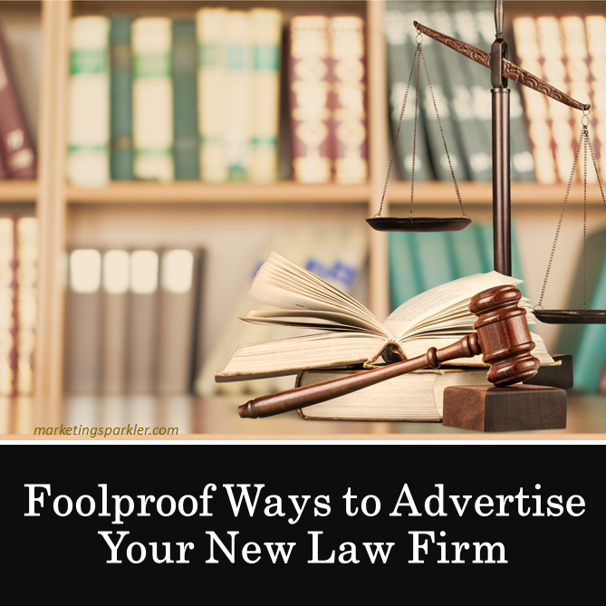 Foolproof ways to advertise your new law firm