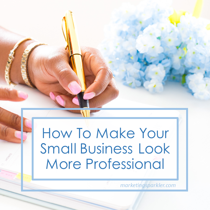 How To Make Your Small Business Look More Professional