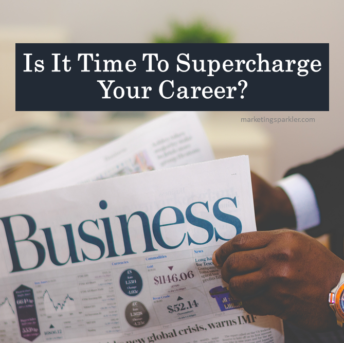 Is It Time To Supercharge Your Career