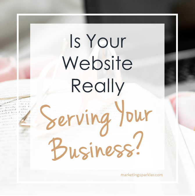 Is your website really serving your business