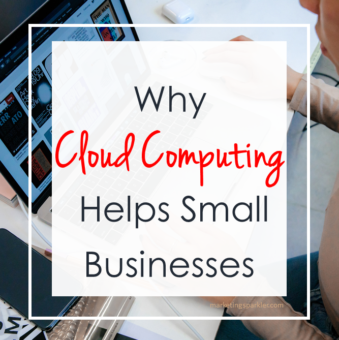 Why cloud computing helps small businesses
