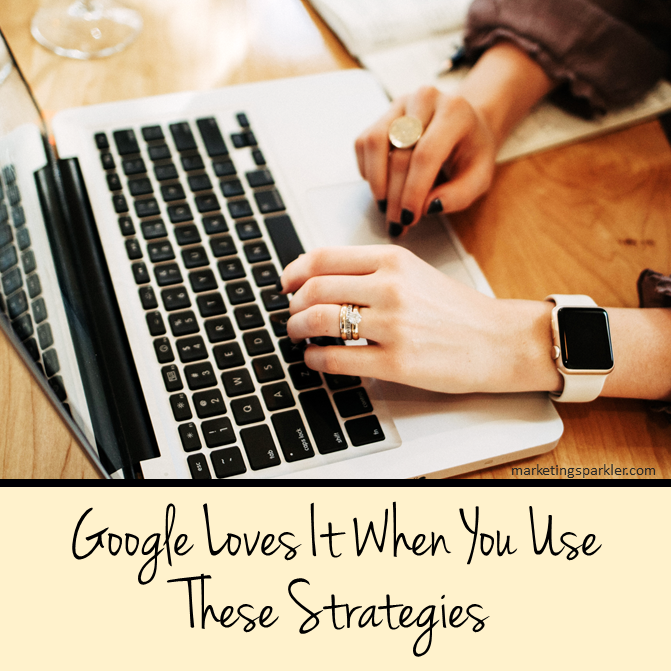 Google Loves It When You Use These Strategies