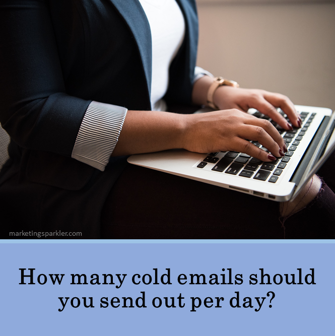 How many cold emails should you send out per day