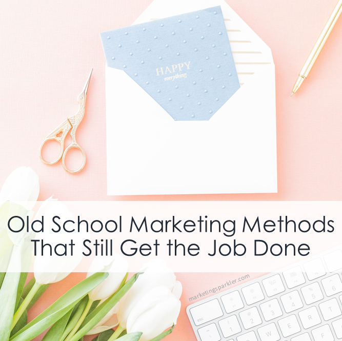 Old School Marketing Methods That Still Get the Job Done