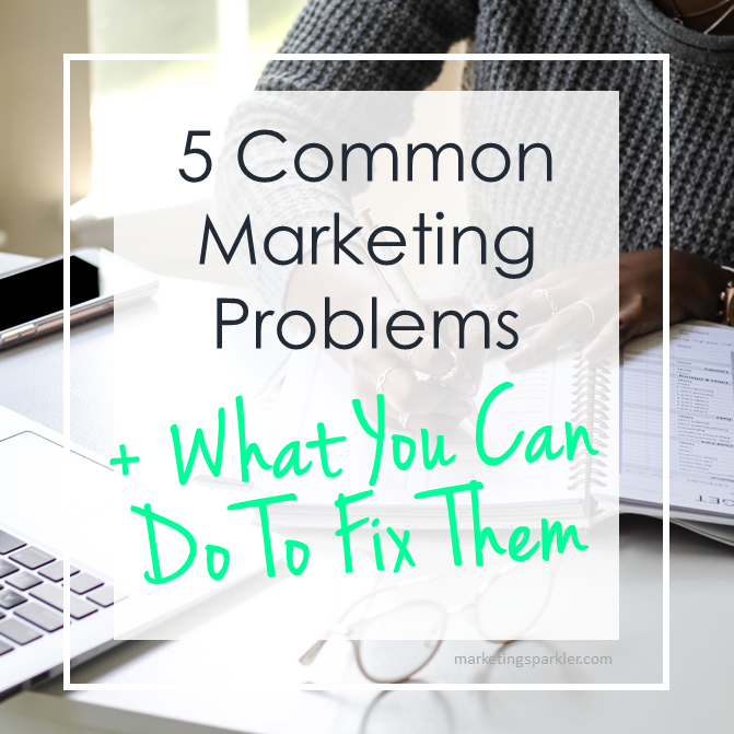 5 Common Marketing Problems