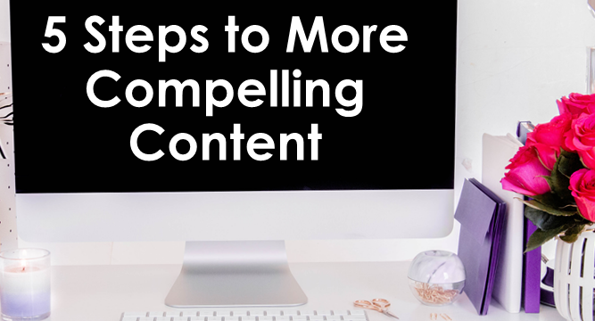 Content Marketing Checklist: 5 Steps to More Compelling Content [Infographic]