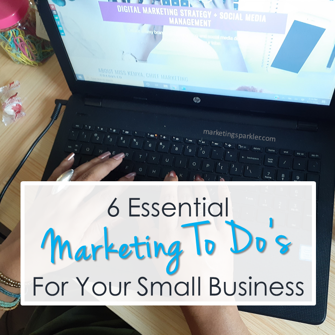 6 Essential Marketing To Dos For Your Small Business