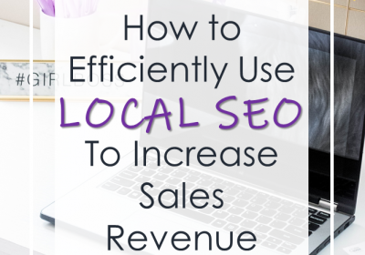 How To Efficiently Use Local SEO To Increase Sales Revenue