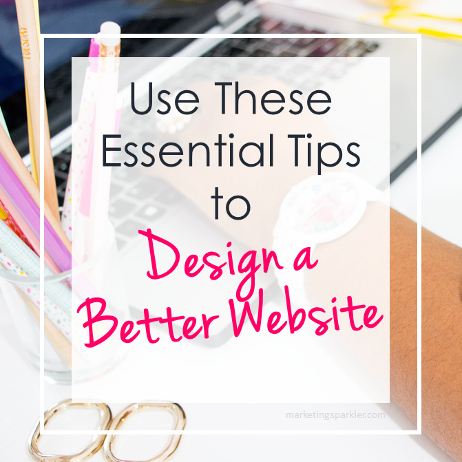 Use These Essential Tips to Design a Better Website