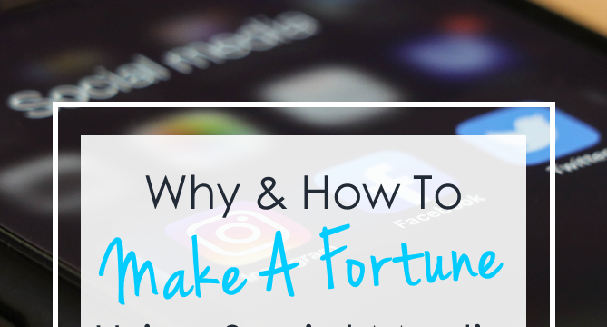 Why and How to Make A Fortune Using Social Media
