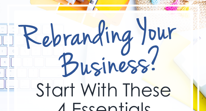 Rebranding Your Business? Start With These 4 Essentials