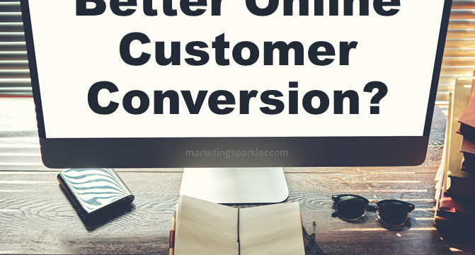 What Leads To Better Online Customer Conversion?