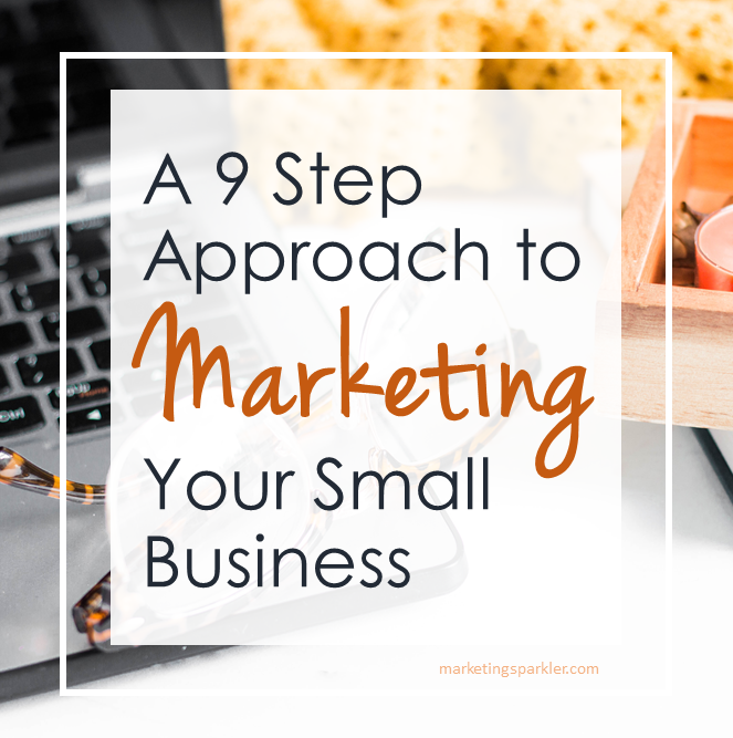 9 Step Approach to Marketing Your Business