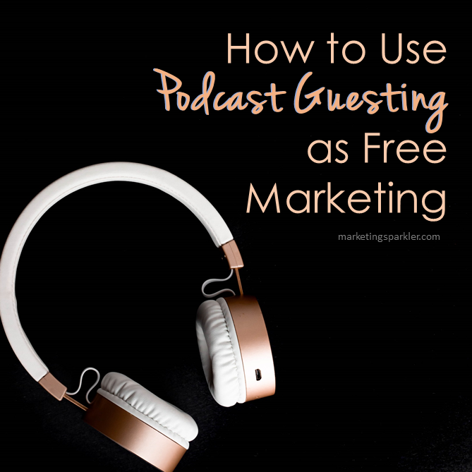 How To Use Podcast Guesting As Free Marketing