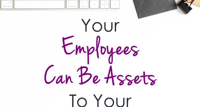 Your Employees Can Be Assets To Your Marketing Efforts