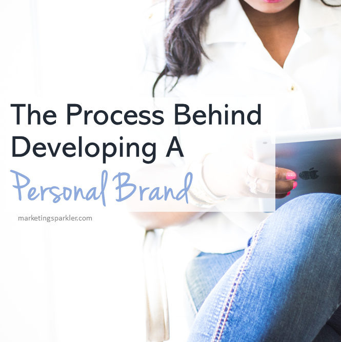 Process Behind Developing A Personal Brand