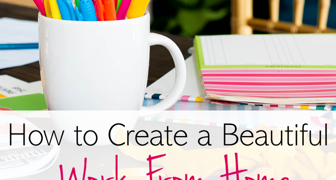 How to Create a Beautiful Work-From-Home Space