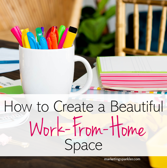 How to create a beautiful work from home space