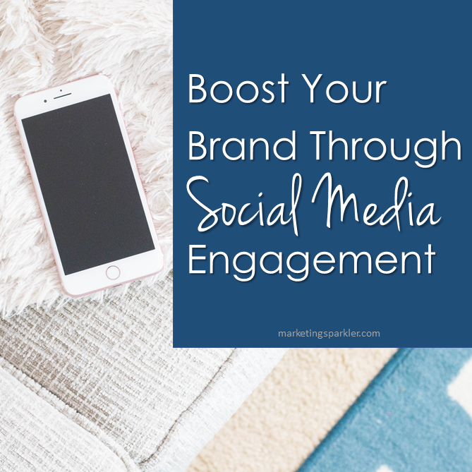 Boost Your Brand Through Social Media Engagement