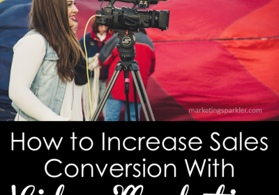 How to Increase Sales Conversion With Video Marketing