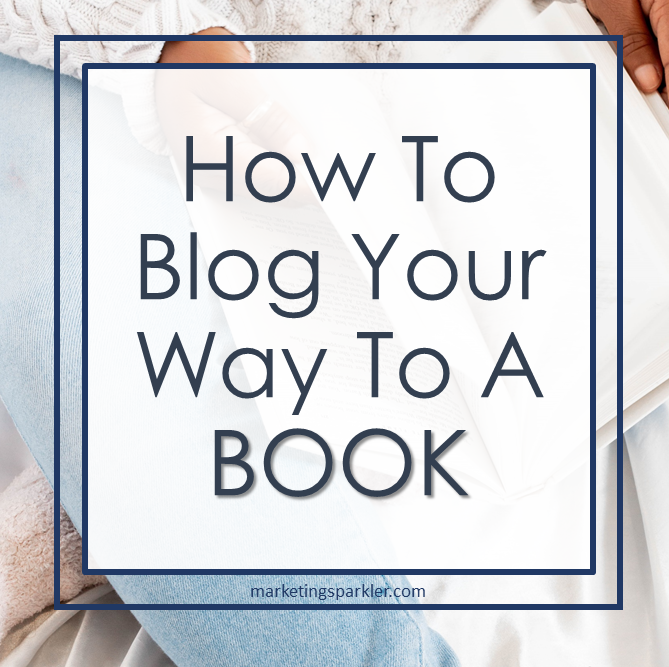 How to blog your way to a book