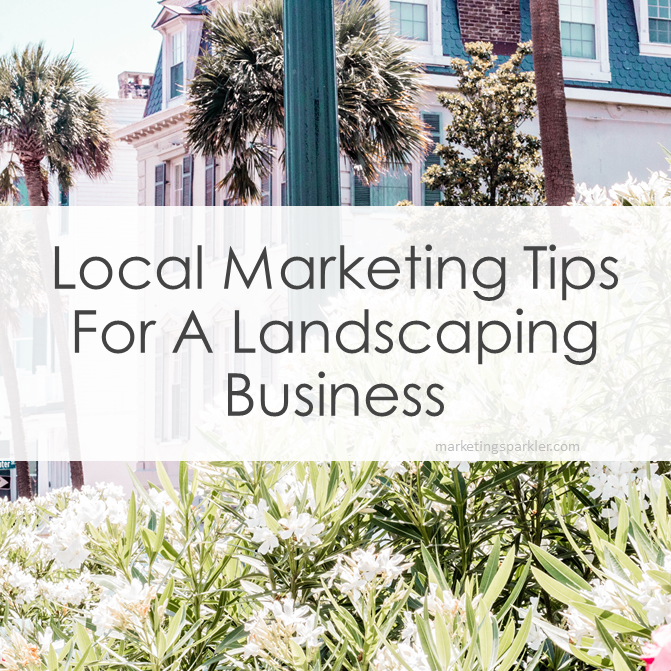 Local Marketing Tips for a Landscaping Business