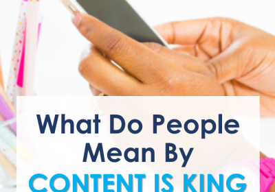 """What Do People Mean By """"Content Is King?"""""""