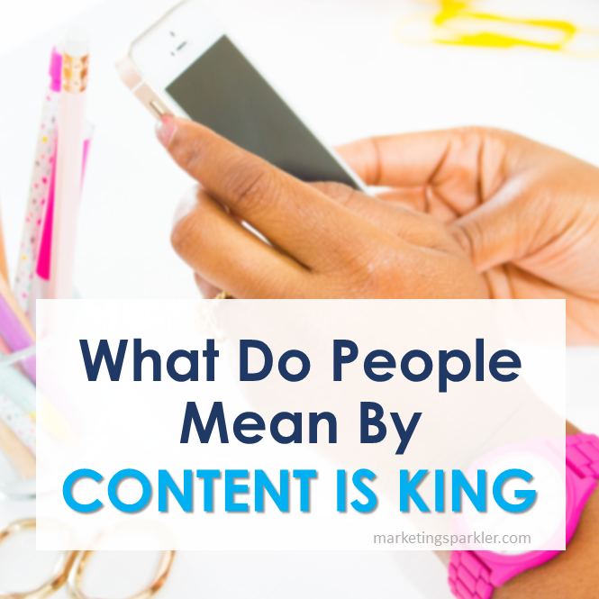 What Do People Mean By Content Is King