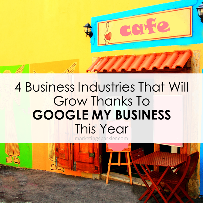 Google My Business Will Help To Grow These 4 Industries