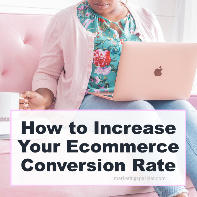 How to Increase Your Ecommerce Conversion Rate