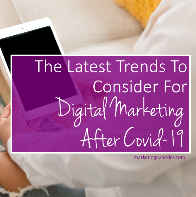 Latest Trends To Consider For Digital Marketing After Covid-19